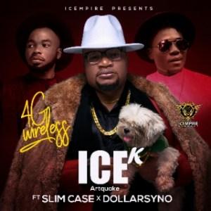 Ice K (Artquake) - 4G Wireless ft. Slimcase & Dollarsyno
